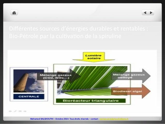 Différentes  sources  d'énergies  durables  et  rentables  :  Bio-‐Pétrole  par  la  cul2va2on  de  la  spiruline  Mohame...