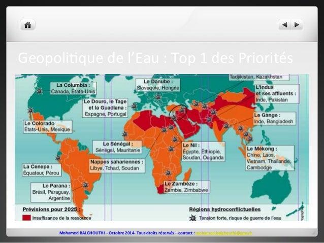 Geopoli2que  de  l'Eau  :  Top  1  des  Priorités  Mohamed  BALGHOUTHI  –  Octobre  2014-‐  Tous  droits  réservés  –  co...