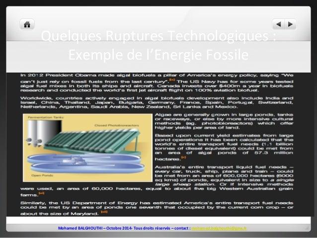 Quelques  Ruptures  Technologiques  :  Exemple  de  l'Energie  Fossile  Mohamed  BALGHOUTHI  –  Octobre  2014-‐  Tous  dr...