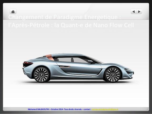 Changement  de  Paradigme  Energe2que  :  l'Après-‐Pétrole  :  la  Quant-‐e  de  Nano  Flow  Cell  Mohamed  BALGHOUTHI  ...