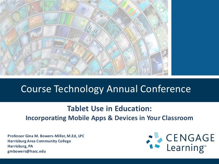 Course Technology Annual Conference                                Tablet Use in Education:         Incorporating Mobile A...