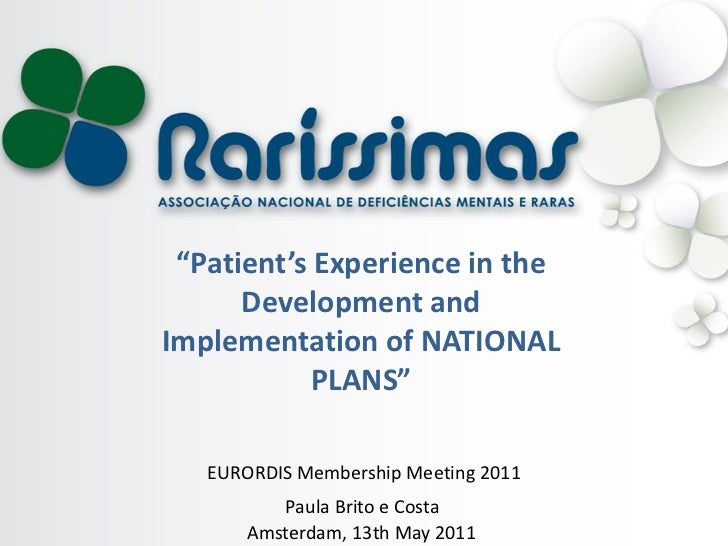 """""""Patient's Experience in the      Development andImplementation of NATIONAL            PLANS""""   EURORDIS Membership Meetin..."""