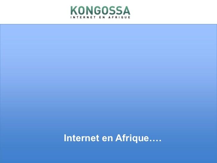 Internet en Afrique….<br />