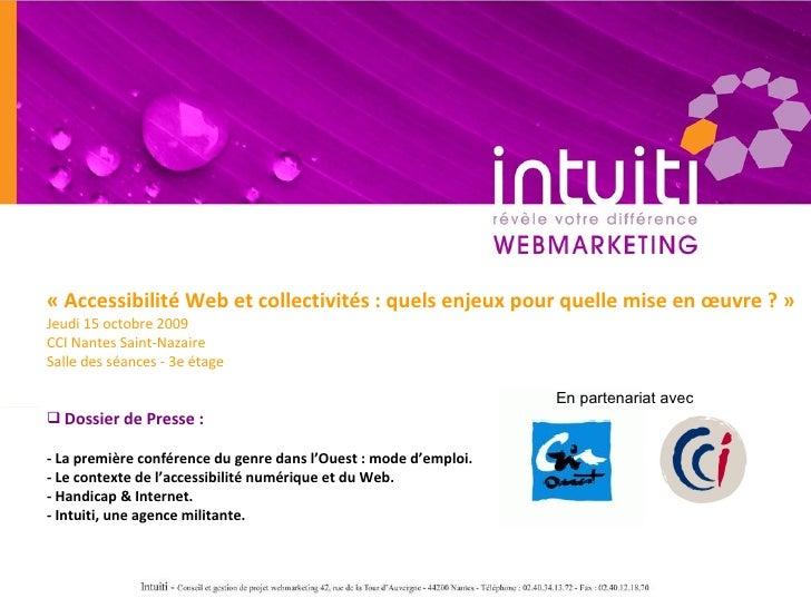 <ul><li>«Accessibilité Web et collectivités: quels enjeux pour quelle mise en œuvre?» </li></ul><ul><li>Jeudi 15 octob...