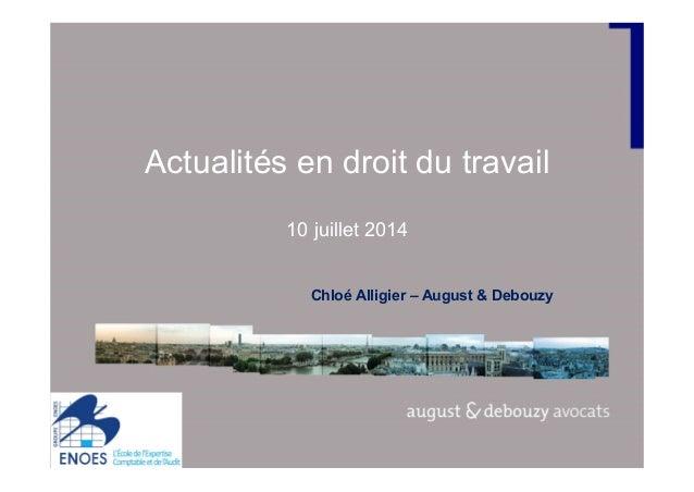 Actualités en droit du travail 10 juillet 2014 Chloé Alligier – August & Debouzy