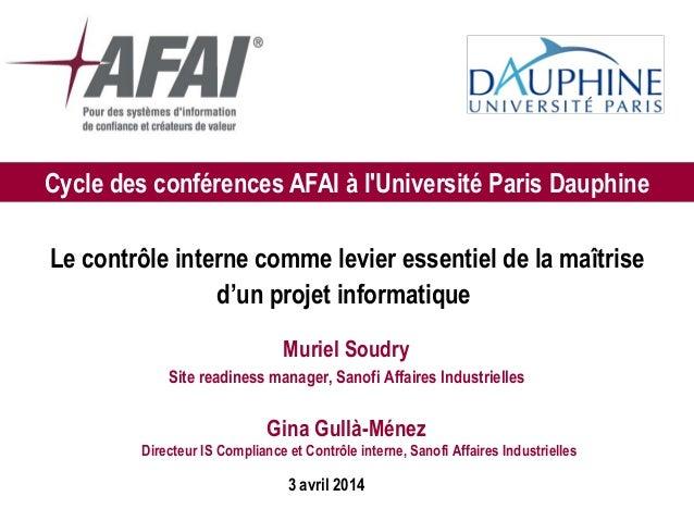 Cycle des conférences AFAI à l'Université Paris Dauphine 3 avril 2014 Le contrôle interne comme levier essentiel de la maî...