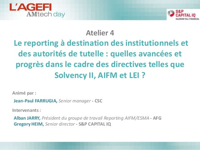 Atelier 4  Le reporting à destination des institutionnels et des autorités de tutelle : quelles avancées et progrès dans l...