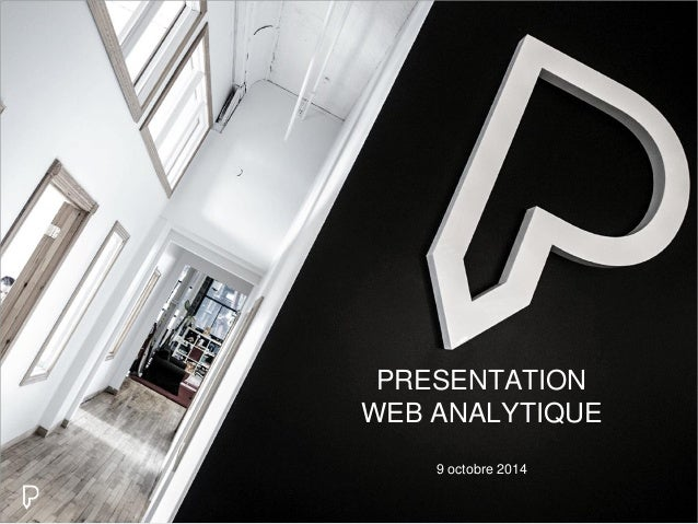 PRESENTATION  WEB ANALYTIQUE  9 octobre 2014