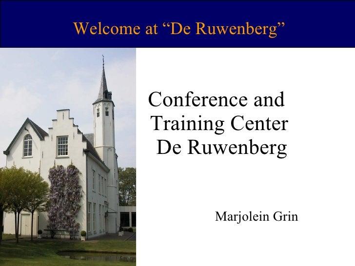 "Conference and  Training Center  De Ruwenberg Marjolein Grin Welcome  at ""De Ruwenberg"""