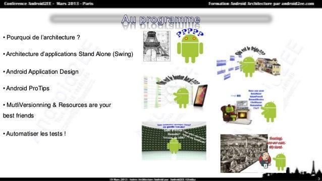 """Conférence """"Architecture Android"""" du 19 Mars 2013 par Mathias Seguy fondateur d'Android2EE spécialiste de la formation Android. Slide 3"""