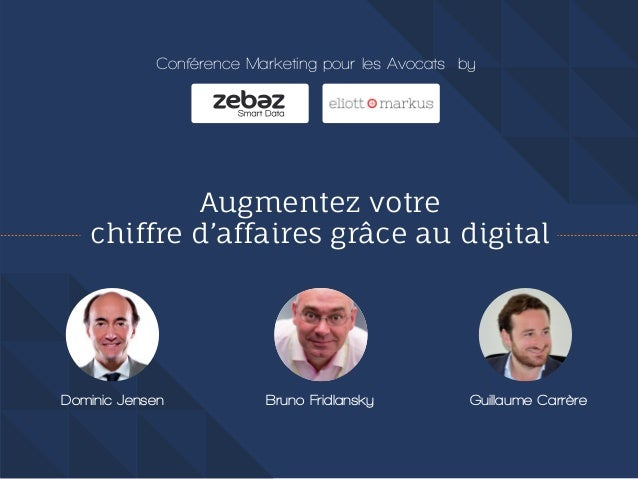 Augmentez votre chiffre d'affaires grâce au digital Conférence animée par Conférence Marketing pour les Avocats by Dominic...