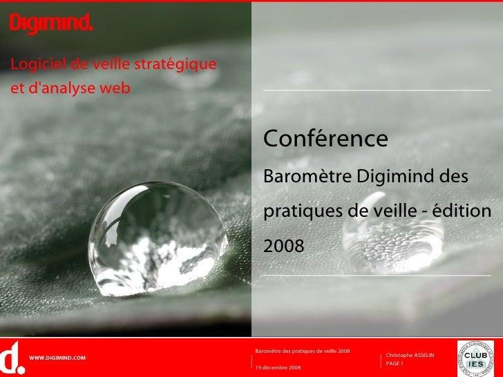 Conférence Baromètre Digimind des pratiques de veille - édition 2008 Logiciel de veille stratégique  et d'analyse web