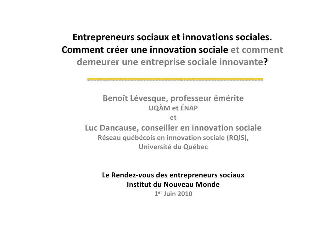 Entrepreneurs sociaux et innovations sociales. Comment créer une innovation sociale et comment    demeurer une entreprise ...