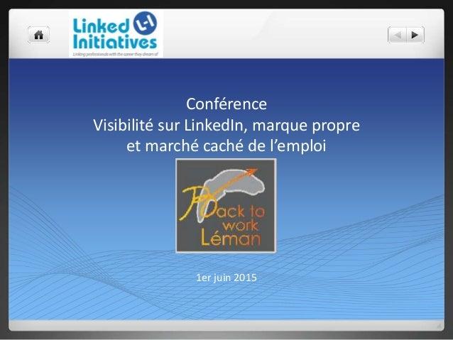 Conférence Visibilité sur LinkedIn, marque propre et marché caché de l'emploi 1er juin 2015