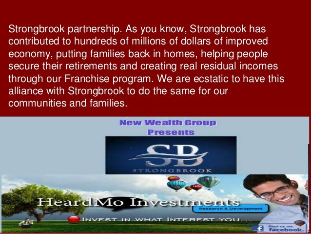 Strongbrook partnership. As you know, Strongbrook has contributed to hundreds of millions of dollars of improved economy, ...