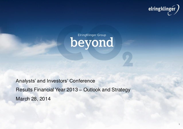 1 Analysts' and Investors' Conference Results Financial Year 2013 – Outlook and Strategy March 28, 2014