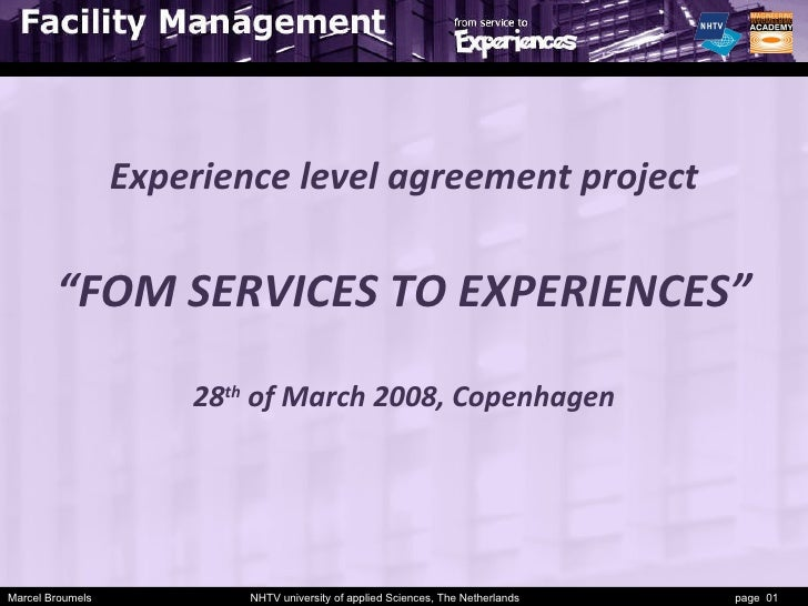 "Marcel Broumels  NHTV university of applied Sciences, The Netherlands  page  01 Experience level agreement project ""FOM SE..."