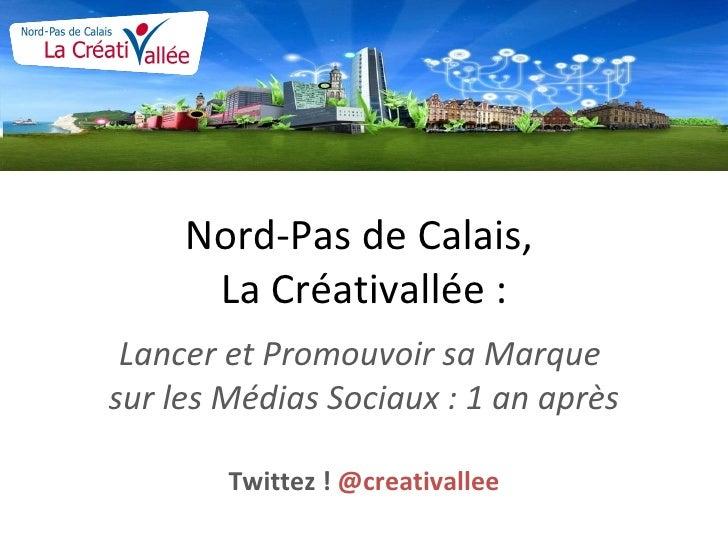 Nord-Pas de Calais,  La Créativallée : Lancer et Promouvoir sa Marque  sur les Médias Sociaux: 1 an après Twittez !  @cre...