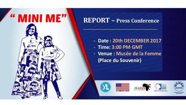 REPORT – Press Conference - Date : 20th DECEMBER 2017 - Time: 3:00 PM GMT - Venue : Musée de la Femme (Place du Souvenir)