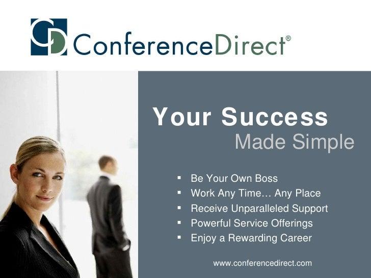 <ul><li>Be Your Own Boss </li></ul><ul><li>Work Any Time… Any Place </li></ul><ul><li>Receive Unparalleled Support </li></...