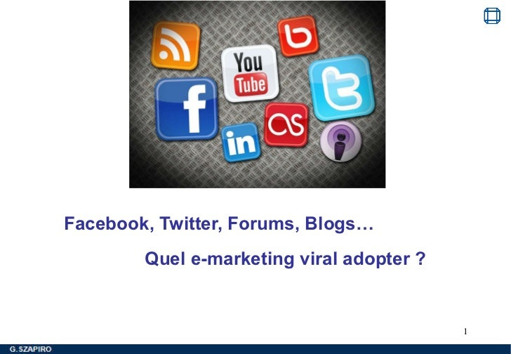 <ul><li>Facebook, Twitter, Forums, Blogs…  </li></ul><ul><li>Quel e-marketing viral adopter ? </li></ul>