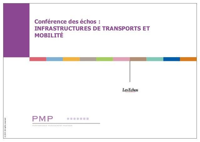 © 2014 All rights reserved  Conférence des échos :  INFRASTRUCTURES DE TRANSPORTS ET  MOBILITÉ