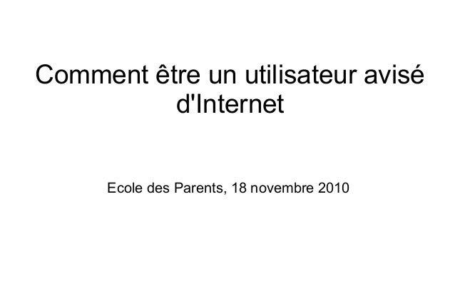 Comment être un utilisateur avisé d'Internet Ecole des Parents, 18 novembre 2010