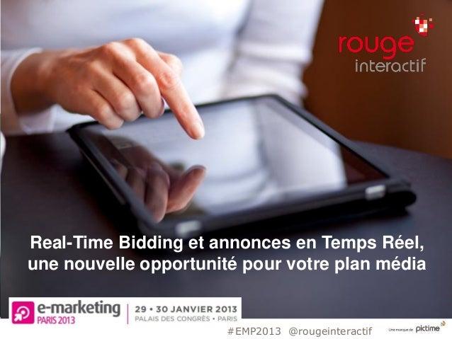 Real-Time Bidding et annonces en Temps Réel,une nouvelle opportunité pour votre plan média                       #EMP2013 ...
