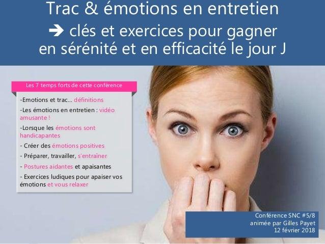 Trac & émotions en entretien  clés et exercices pour gagner en sérénité et en efficacité le jour J Conférence SNC #5/8 an...