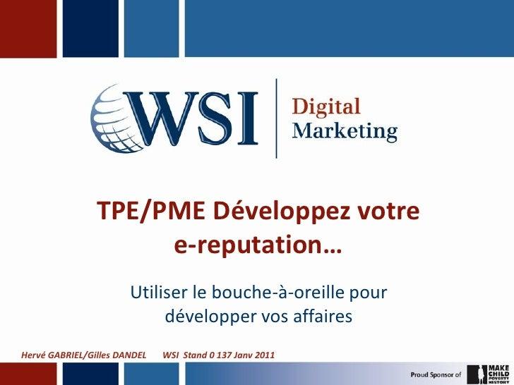 TPE/PME Développez votre                     e-reputation…                       Utiliser le bouche-à-oreille pour        ...