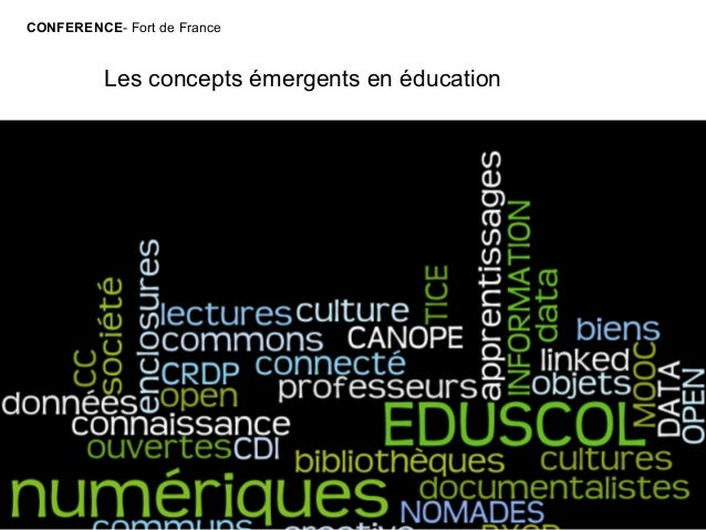 CONFERENCE- Fort de France  Les concepts émergents en éducation  1