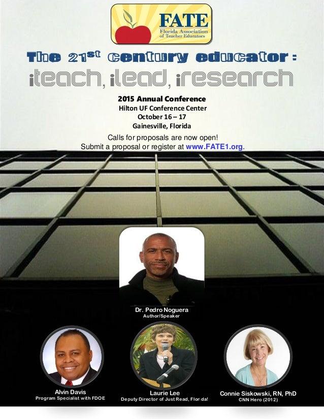 THE 21ST CENTURY EDUCATOR : iteach, ilead, iresearch 2015 Annual Conference Hilton UF Conference Center October 16 – 17 Ga...