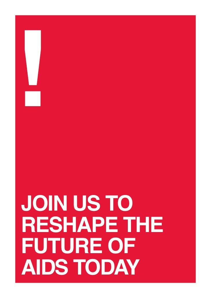 ! JOIN US TO RESHAPE THE FUTURE OF AIDS TODAY