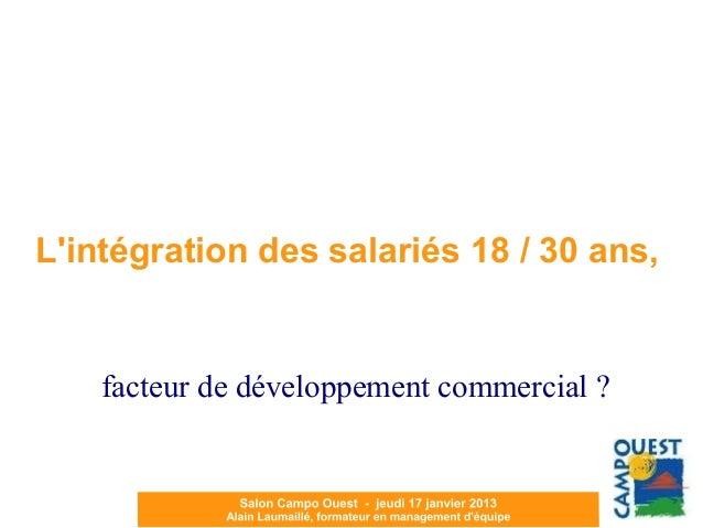 YLintégration des salariés 18 / 30 ans,    facteur de développement commercial ?      Lintégration des salariés 18 / 30 an...
