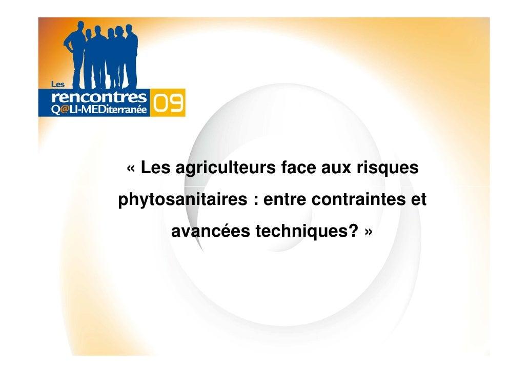 « Les agriculteurs face aux risques phytosanitaires : entre contraintes et       avancées techniques? »