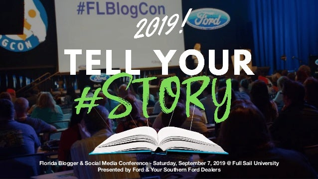 Florida Blogger & Social Media Conference - Saturday, September 7, 2019 @ Full Sail University Presented by Ford & Your So...