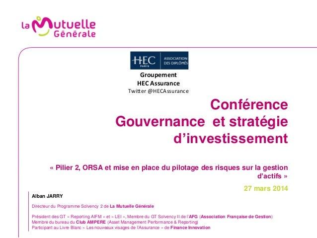 Conférence Gouvernance et stratégie d'investissement « Pilier 2, ORSA et mise en place du pilotage des risques sur la gest...