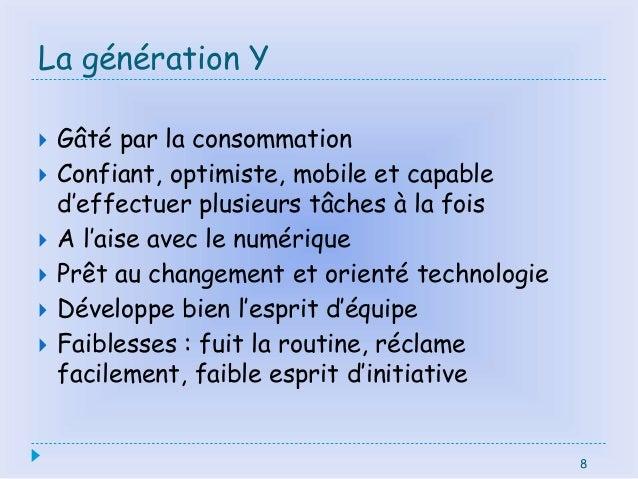 La génération Y  Gâté par la consommation  Confiant, optimiste, mobile et capable d'effectuer plusieurs tâches à la fois...