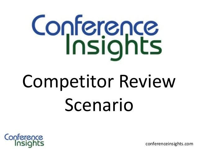 Case Scenarios  Competitor Review Scenario conferenceinsights.com