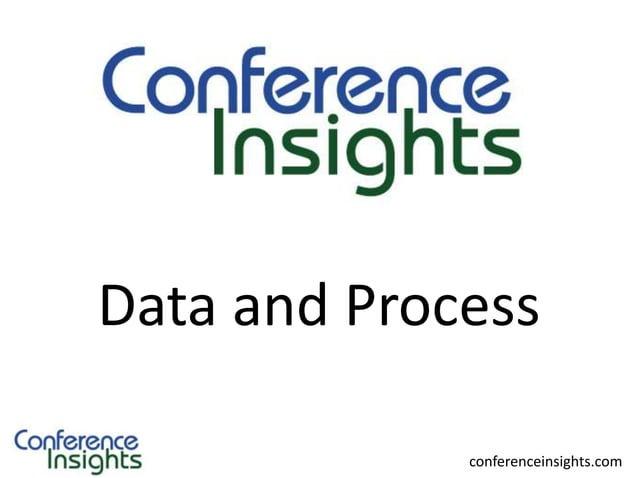 Case Scenarios  Data and Process conferenceinsights.com