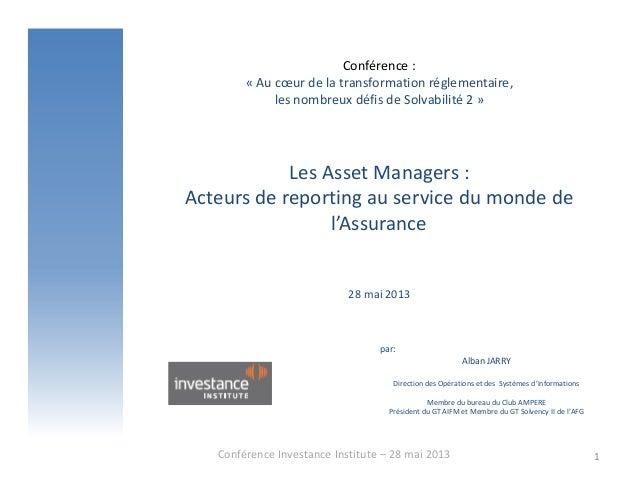 Conférence :« Au cœur de la transformation réglementaire,les nombreux défis de Solvabilité 2 »Les Asset Managers :Acteurs ...