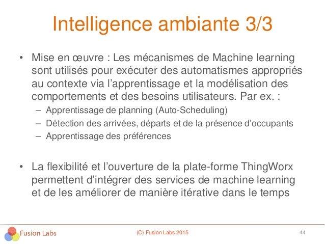 Intelligence ambiante 3/3 • Mise en œuvre : Les mécanismes de Machine learning sont utilisés pour exécuter des automatisme...