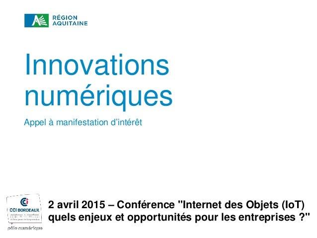 APPEL À MANIFESTATION D'INTÉRÊT « INNOVATIONS NUMÉRIQUES » Innovations numériques Appel à manifestation d'intérêt 2 avril ...