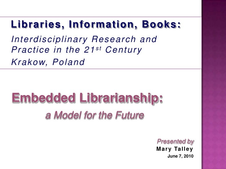 1<br />Libraries, Information, Books: <br />Interdisciplinary Research and Practice in the 21st Century<br />Krakow, Polan...