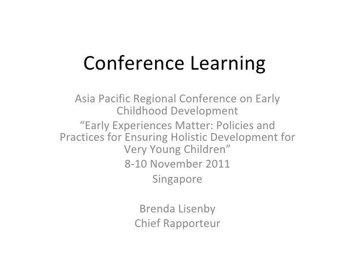 "Conference Learning   Asia Pacific Regional Conference on Early            Childhood Development    ""Early Experiences Mat..."