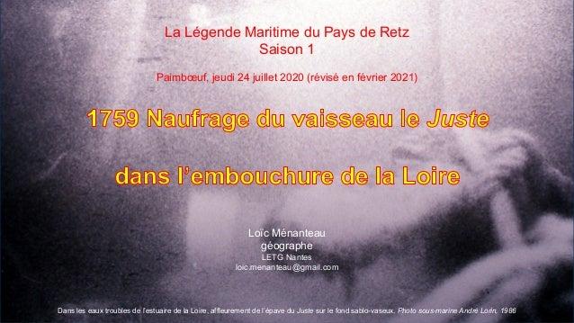 La Légende Maritime du Pays de Retz Saison 1 Paimbœuf, jeudi 24 juillet 2020 (révisé en février 2021) Loïc Ménanteau géogr...