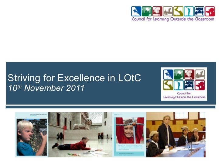 Striving for Excellence in LOtC 10 th  November 2011