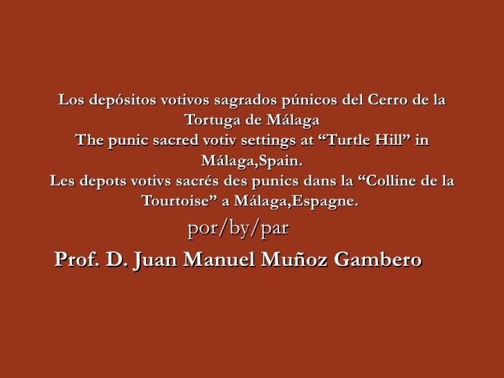 """Los depósitos votivos sagrados púnicos del Cerro de la Tortuga de Málaga The punic sacred votiv settings at """"Turtle Hill"""" ..."""