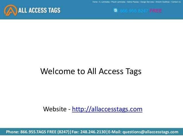 Phone: 866.955.TAGS FREE (8247)|Fax: 248.246.2130|E-Mail: questions@allaccesstags.com Website - http://allaccesstags.com W...