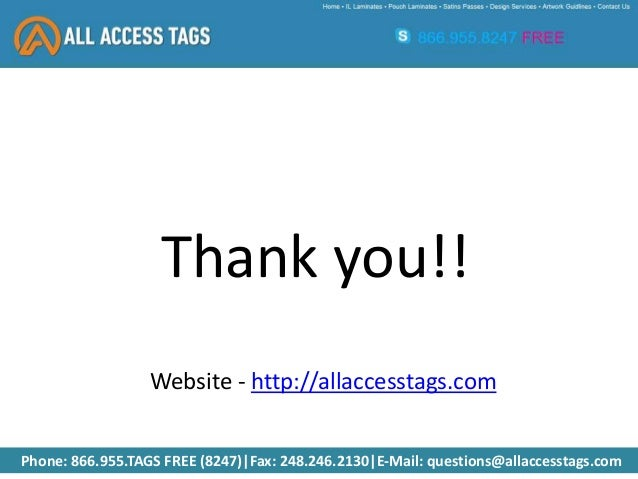 Phone: 866.955.TAGS FREE (8247)|Fax: 248.246.2130|E-Mail: questions@allaccesstags.com Thank you!! Website - http://allacce...